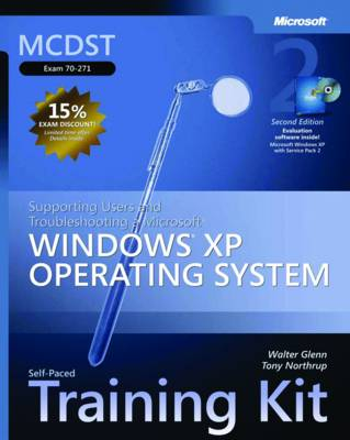 Supporting Users and Troubleshooting a Microsoft Windows XP Operating System: MCDST Self-Paced Training Kit (Exam 70-271)
