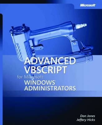 Advanced VBScript for Microsoft Windows Administrators