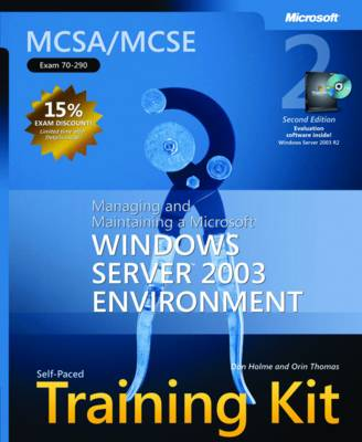 "Managing and Maintaining a Microsoft Windows Server"" 2003 Environment: MCSA/MCSE Self Paced Training Kit (Exam 70-290)"