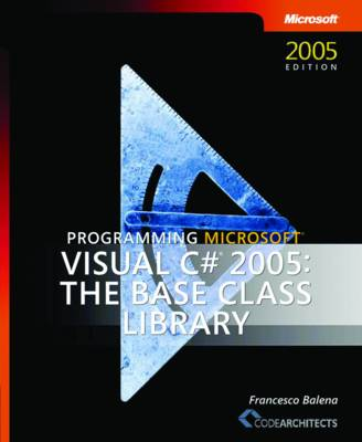 Programming Microsoft Visual C# 2005: The Base Class Library (Paperback)