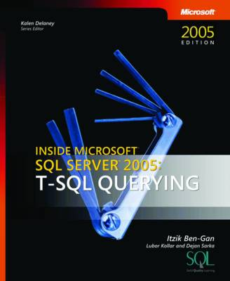 T-SQL Querying: Inside Microsoft SQL Server 2005 (Paperback)