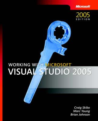 Working with Microsoft Visual Studio 2005 (Paperback)