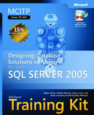 Designing Database Solutions by Using Microsoft SQL Server 2005: MCITP Self-Paced Training Kit (Exam 70-441)