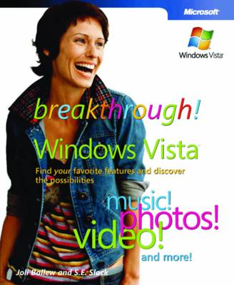 "Breakthrough Windows Vista"": Find Your Favorite Features and Discover the Possibilities (Paperback)"