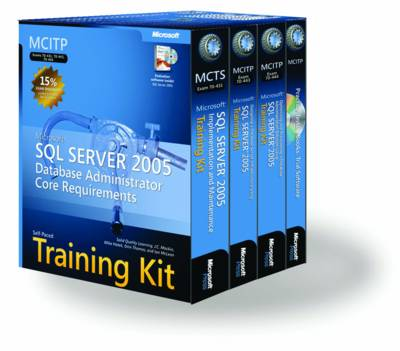 MCITP Self-paced Training Kit (Exams 70-431, 70-443, 70-444): Microsoft SQL Server 2005 Database Administrator Core Requirements