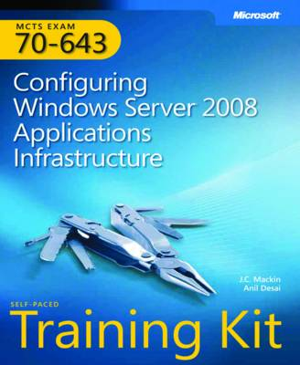 Configuring Windows Server 2008 Applications Infrastructure: MCTS Self-Paced Training Kit (Exam 70-643) (Paperback)