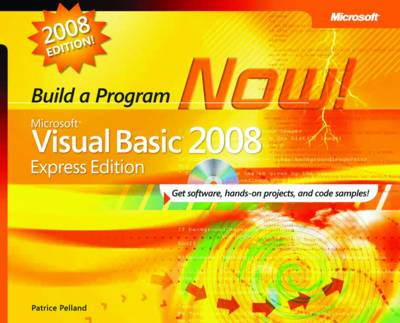 Microsoft Visual Basic 2008: Build a Program Now!