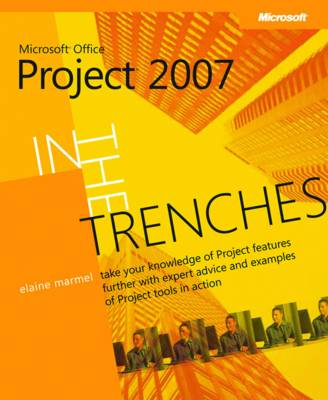 In the Trenches with Microsoft Office Project 2007 (Paperback)