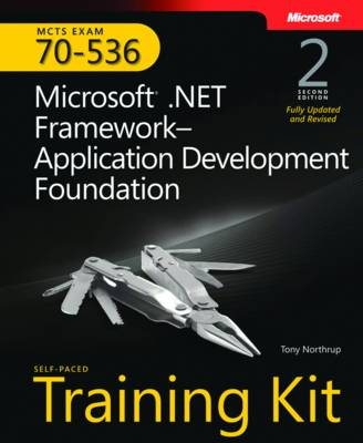 Microsoft .NET Framework Application Development Foundation: MCTS Self-Paced Training Kit (Exam 70-536)