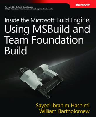 Inside the Microsoft Build Engine: Using MSBuild and Team Foundation Build (Paperback)