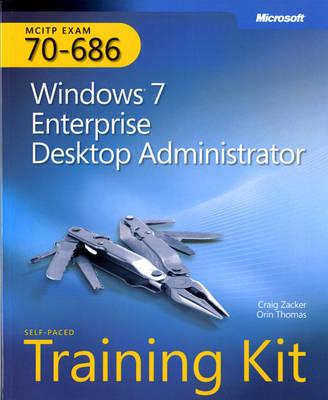 Windows 7 Enterprise Desktop Administrator: MCITP Self-Paced Training Kit (Exam 70-686)