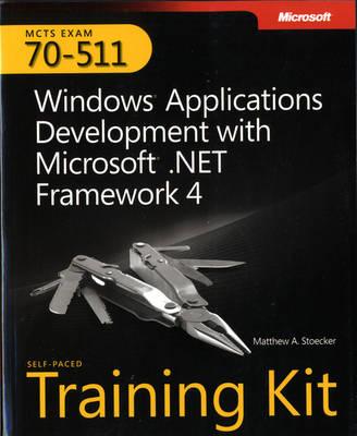 Windows (R) Applications Development with Microsoft (R) .NET Framework 4: MCTS Self-Paced Training Kit (Exam 70-511)