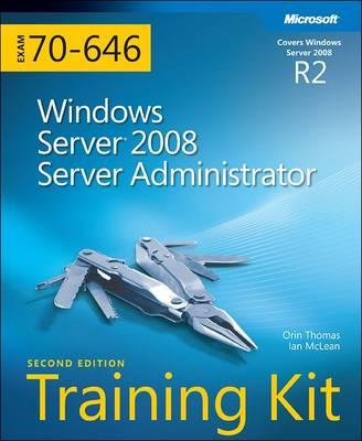 Windows Server (R) 2008 Server Administrator (2nd Edition): MCITP Self-Paced Training Kit (Exam 70-646)