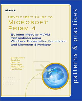 Developer's Guide to Microsoft Prism: Building Modular MWM Applications with Windows Presentation Foundation and Microsoft Silverlight: 4 (Paperback)