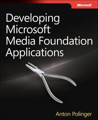 Developing Microsoft Media Foundation Applications (Paperback)