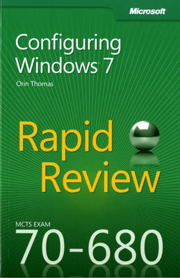 Configuring Windows (R) 7: MCTS 70-680 Rapid Review (Paperback)