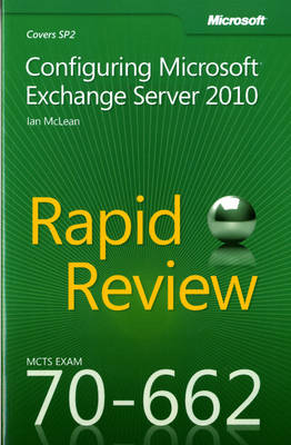 Configuring Microsoft (R) Exchange Server 2010: MCTS 70-662 Rapid Review (Paperback)