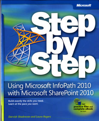 Using Microsoft InfoPath 2010 with Microsoft SharePoint 2010 Step by Step (Paperback)