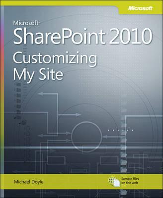 Customizing My Site: Microsoft SharePoint 2010 (Paperback)