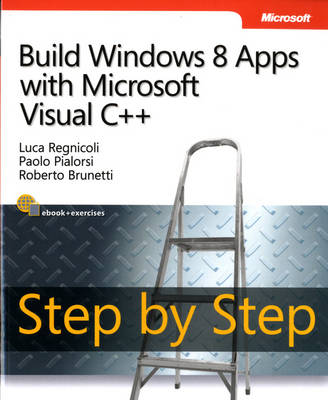 Build Windows 8 Apps with Microsoft Visual C++ Step by Step (Paperback)