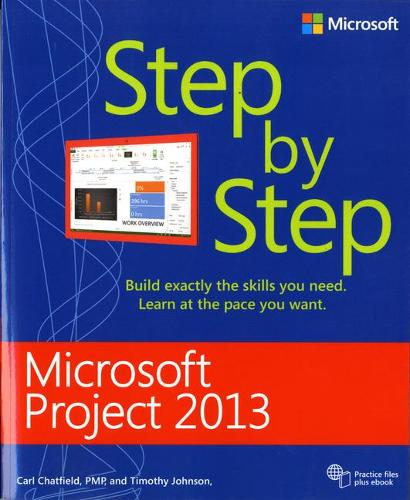 Microsoft Project 2013 Step by Step - Step by Step (Paperback)