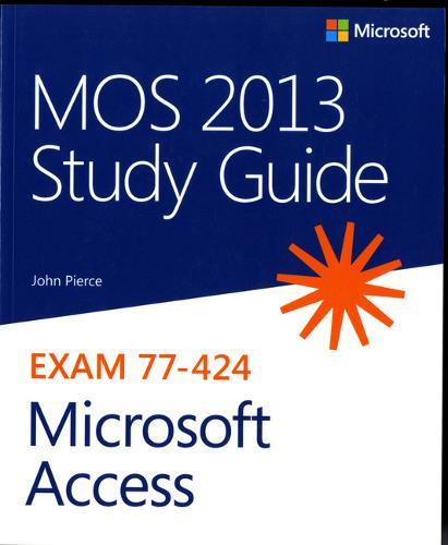 MOS 2013 Study Guide for Microsoft Access (Paperback)