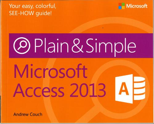 Microsoft Access 2013 Plain & Simple - Plain & Simple (Paperback)