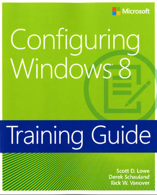 Configuring Windows (R) 8: Training Guide (Paperback)