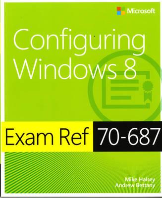 Configuring Windows 8: Exam Ref 70-687