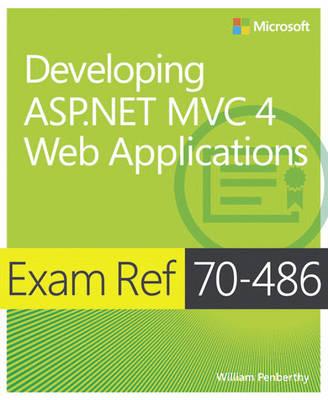 Developing ASP.NET MVC 4 Web Applications: Exam Ref 70-486 (Paperback)