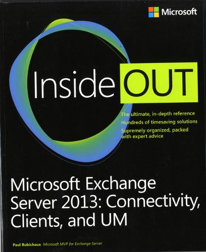 Microsoft Exchange Server 2013 Inside Out Connectivity, Clients, and UM (Paperback)