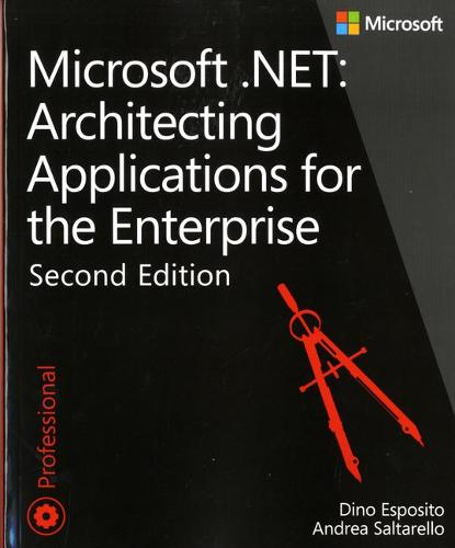 Architecting Applications for the Enterprise, Second Edition: Microsoft (R) .NET (Paperback)
