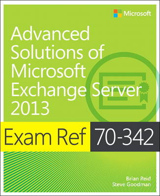 Exam Ref 70-342 Advanced Solutions of Microsoft Exchange Server 2013 (MCSE) (Paperback)