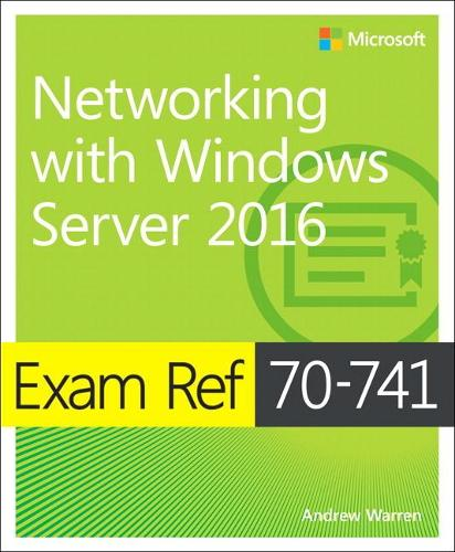 Exam Ref 70-741 Networking with Windows Server 2016 (Paperback)