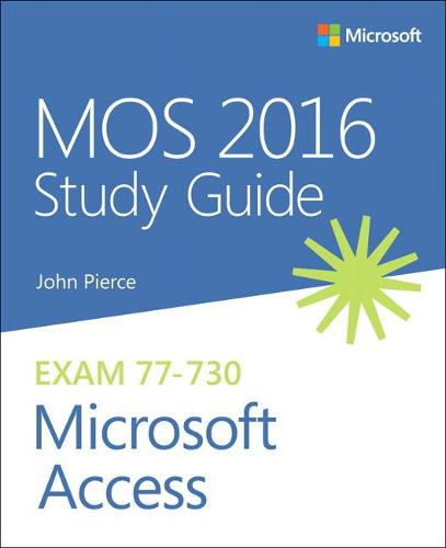 MOS 2016 Study Guide for Microsoft Access (Paperback)