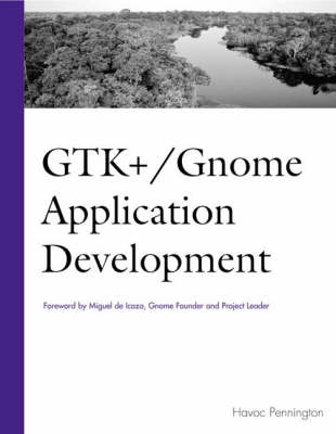 GTK+/Gnome Development (Paperback)