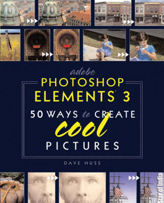 Adobe Photoshop Elements 3: 50 Ways to Create Cool Pictures (Paperback)