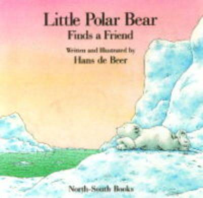 Little Polar Bear Finds a Friend (Board book)