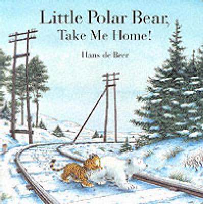 Little Polar Bear Take Me Home! (Board book)