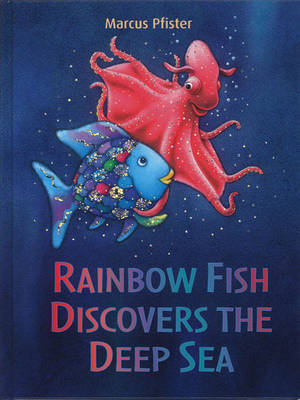 Rainbow Fish Discovers the Deep Sea (Hardback)