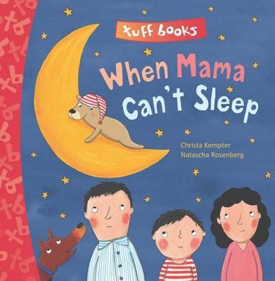 When Mama Can't Sleep (tuff Book) (Hardback)
