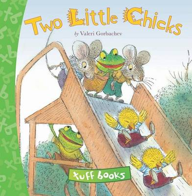 Two Little Chicks (tuff Book) (Hardback)