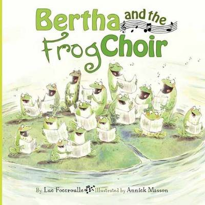 Bertha and the Frog Choir (Hardback)