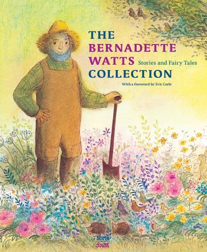 The Bernadette Watts Collection: Stories and Fairy Tales (Hardback)