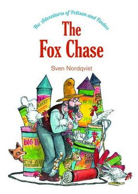 The Fox Chase - The Adventures of Findus and Pettson (Hardback)