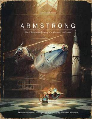 Armstrong: The Adventurous Journey of a Mouse to the Moon (Hardback)