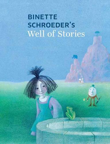 Binette Schroeder's Well of Stories (Hardback)