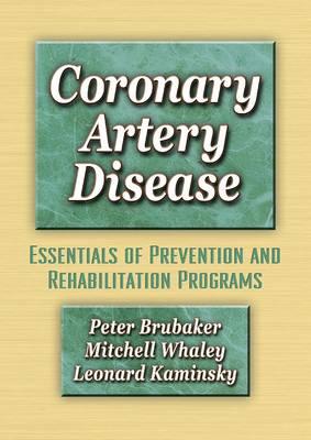 Coronary Artery Disease: Essentials of Prevention and Rehabilitation (Hardback)