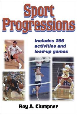 Sport Progressions: A Primer for Teachers and Coaches in Sequencing Sport Skills (Paperback)