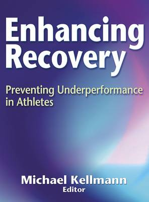 Enhancing Recovery: Preventing Under Performance in Athletics (Hardback)